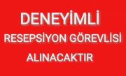 DENEYİMLİ RESEPSİYON GÖREVLİSİ ALINACAKTIR
